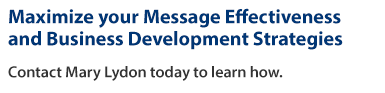 maximize your message effectiveness and business development strategies