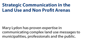 Strategic communication in the Land Use and Non Profit Arenas